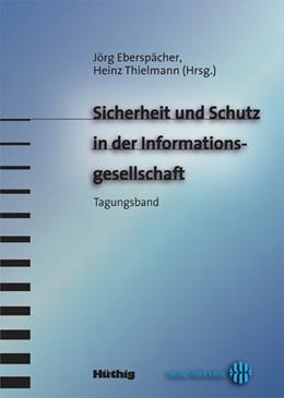 Abbildung von Eberspächer / Thielmann | Sicherheit und Schutz in der Informationsgesellschaft | Neuerscheinung | 2007 | Tagungsband