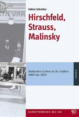 Abbildung von Schreiber | Hirschfeld, Strauss, Malinsky | 2006 | Jüdisches Leben in St. Gallen ...