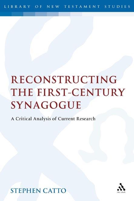 Abbildung von Catto | Reconstructing the First-Century Synagogue | 2007