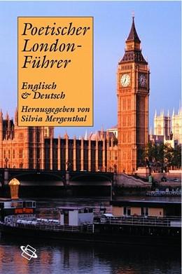 Abbildung von Mergenthal | Poetischer London-Führer | 2006 | Englisch und Deutsch