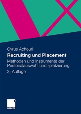 Abbildung von Achouri   Recruiting und Placement   2., überarb. u. erw. Aufl. 2010   2010   Methoden und Instrumente der P...