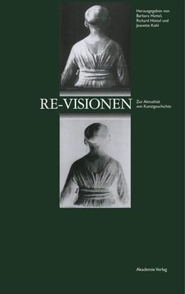 Abbildung von Hüttel / Kohl | Re-Visionen | 2002 | Zur Aktualität von Kunstgeschi...