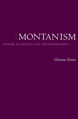 Abbildung von Trevett | Montanism | 2002 | Gender, Authority and the New ...