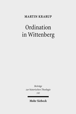 Abbildung von Krarup | Ordination in Wittenberg | 1., Aufl. | 2007 | Die Einsetzung in das kirchlic... | 141