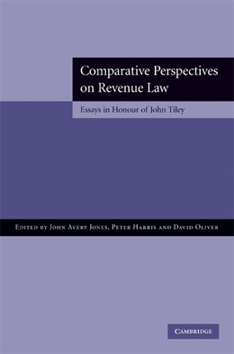 Abbildung von Avery Jones / Harris / Oliver | Comparative Perspectives on Revenue Law | 2008 | Essays in Honour of John Tiley