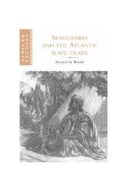 Abbildung von Barry | Senegambia and the Atlantic Slave Trade | 1998 | 92