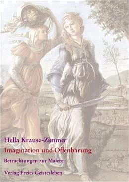 Abbildung von Krause-Zimmer / Lin / Schmidt   Imagination und Offenbarung   2004   Gesammelte Betrachtungen zur M...