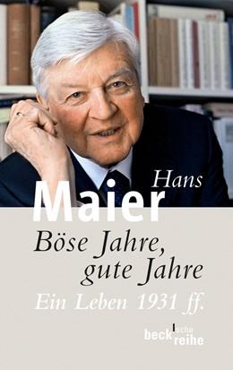 Abbildung von Maier, Hans   Böse Jahre, gute Jahre   1. Auflage   2013   6088   beck-shop.de