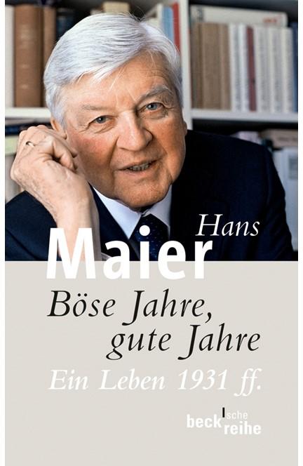 Cover: Hans Maier, Böse Jahre, gute Jahre