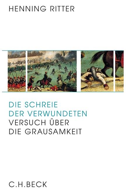 Cover: Henning Ritter, Die Schreie der Verwundeten