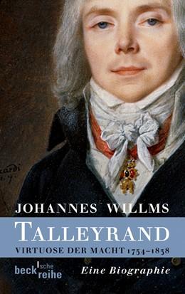 Abbildung von Willms, Johannes | Talleyrand | 2013 | Virtuose der Macht 1754-1838 | 6097