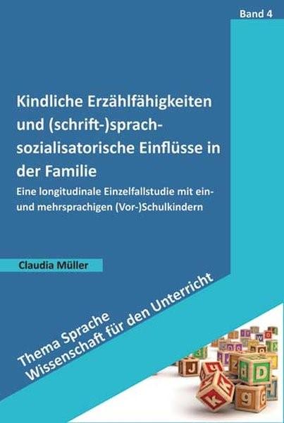Kindliche Erzählfähigkeiten und (schrift-)sprachsozialisatorische Einflüsse in der Familie | Müller, 2012 (Cover)