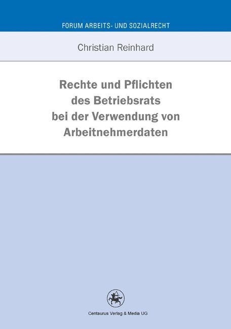 Abbildung von Reinhard | Rechte und Pflichten des Betriebsrats bei der Verwendung von Arbeitnehmerdaten | 1. Auflage 2013 | 2012