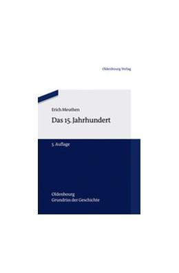 Abbildung von Meuthen / Märtl | Das 15. Jahrhundert | 2012 | 9