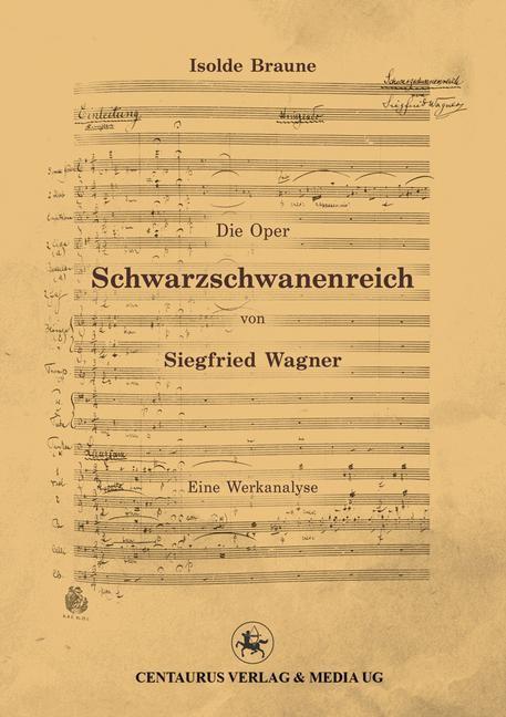 Die Oper Schwarzschwanenreich von Siegfried Wagner | Braune | 2013, 2015 | Buch (Cover)