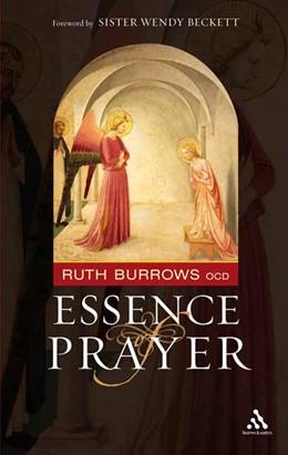 Abbildung von Burrows | The Essence of Prayer | 2006 | Foreword by Sister Wendy Becke...