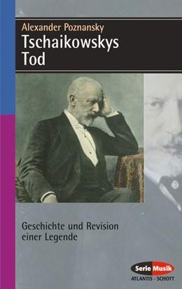 Abbildung von Poznansky | Tschaikowskys Tod | 1998 | Geschichte und Revision einer ...