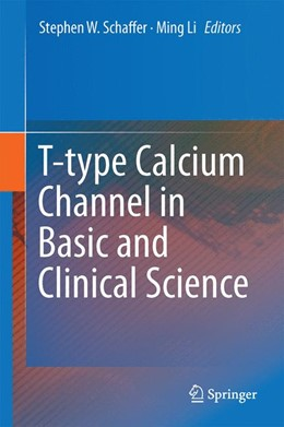 Abbildung von Schaffer / Li | T-type Calcium Channels in Basic and Clinical Science | 2014