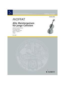 Abbildung von Rapp / Moffat | Alte Meisterweisen für junge Cellisten | 1. Auflage | | beck-shop.de