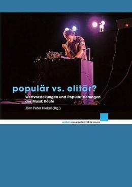 Abbildung von Hiekel | Populär vs. elitär? | 2013 | Wertvorstellungen und Populari...