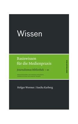 Abbildung von Wormer / Karberg | Wissen | 2019 | Basiswissen für die Medienprax... | 10