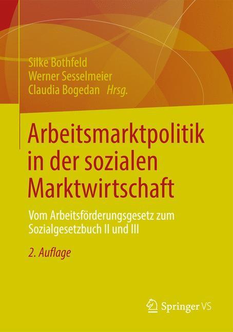 Arbeitsmarktpolitik in der sozialen Marktwirtschaft | Bothfeld / Sesselmeier / Bogedan, 2012 | Buch (Cover)