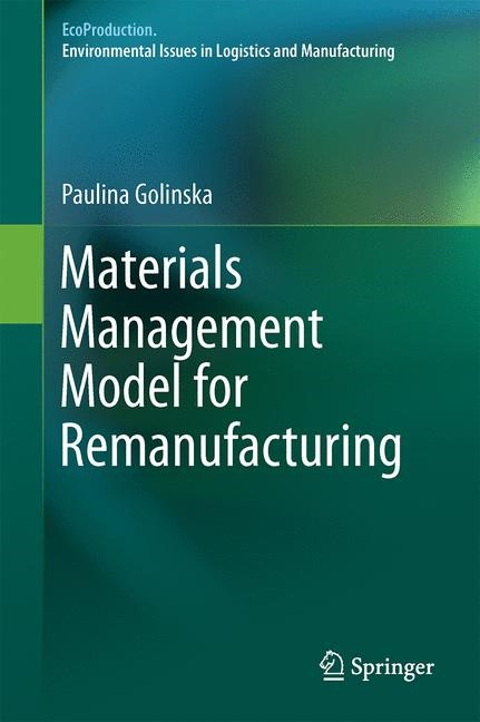 Materials Management Model for Remanufacturing | Golinska | 1st ed. 2018, 2018 | Buch (Cover)