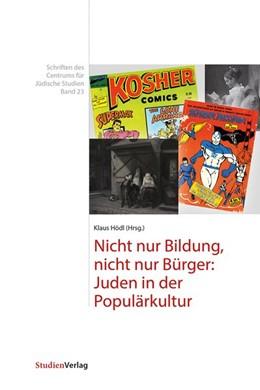 Abbildung von Hödl | Nicht nur Bildung, nicht nur Bürger: Juden in der Populärkultur | 2013 | 23