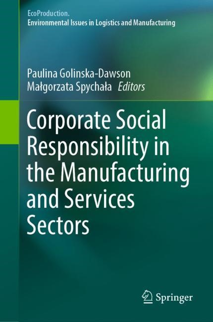 Corporate Social Responsibility in the Manufacturing and Services Sectors | Golinska | 1st ed. 2019, 2018 | Buch (Cover)