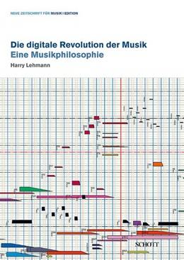 Abbildung von Lehmann | Die digitale Revolution der Musik | 2013 | Eine Musikphilosophie