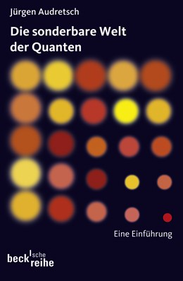 Abbildung von Audretsch, Jürgen | Die sonderbare Welt der Quanten | 2., durchgesehene Auflage | 2012 | Eine Einführung