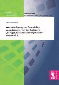 """Wertminderung von finanziellen Vermögenswerten der Kategorie """"Fortgeführte Anschaffungskosten"""" nach IFRS 9   Olbrich   1. Auflage 2012, 2012   Buch (Cover)"""