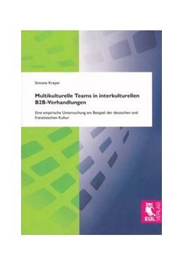 Abbildung von Kreyer | Multikulturelle Teams in interkulturellen B2B-Verhandlungen | 2011 | Eine empirische Untersuchung a...