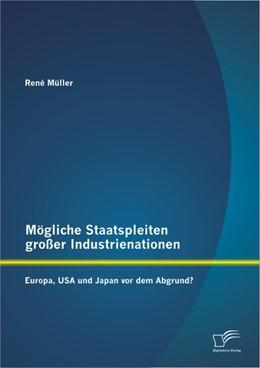Abbildung von Müller | Mögliche Staatspleiten großer Industrienationen: Europa, USA und Japan vor dem Abgrund? | 1. Auflage | 2012