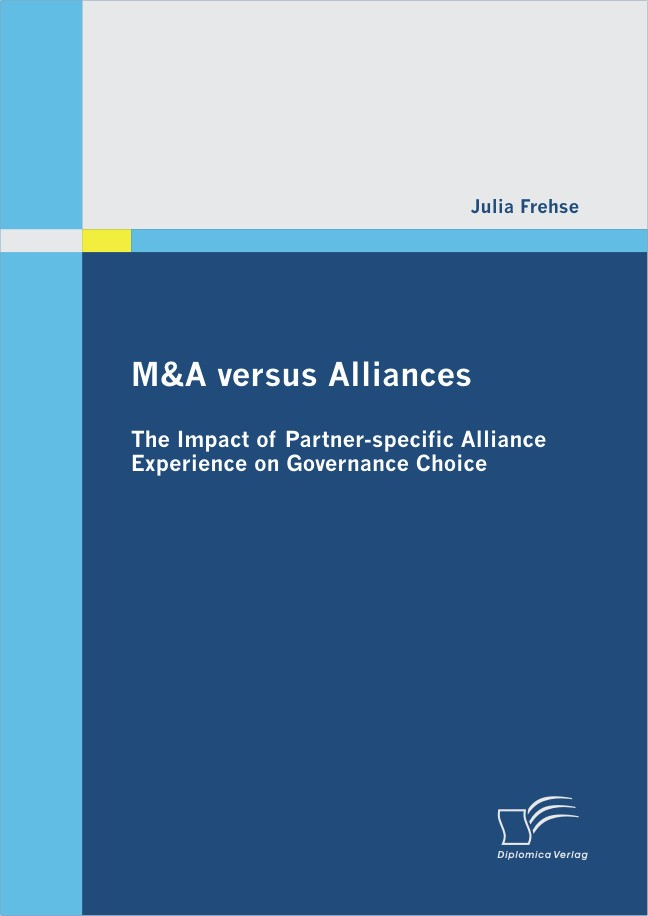 Abbildung von Frehse | M&A versus Alliances: The Impact of Partner-specific Alliance Experience on Governance Choice | 2012