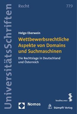 Abbildung von Eberwein   Wettbewerbsrechtliche Aspekte von Domains und Suchmaschinen   1. Auflage 2012   2012   Die Rechtslage in Deutschland ...   779