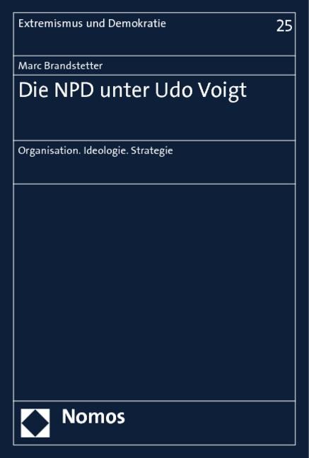 Die NPD unter Udo Voigt | Brandstetter, 2013 | Buch (Cover)