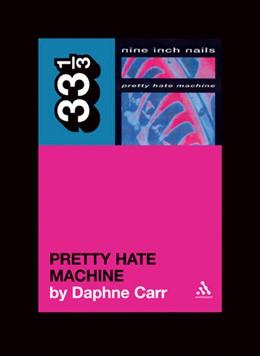 Abbildung von Carr   Nine Inch Nails' Pretty Hate Machine   2011