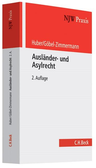 Ausländer- und Asylrecht | Huber / Göbel-Zimmermann | 2., völlig neubearbeitete Auflage, 2008 | Buch (Cover)