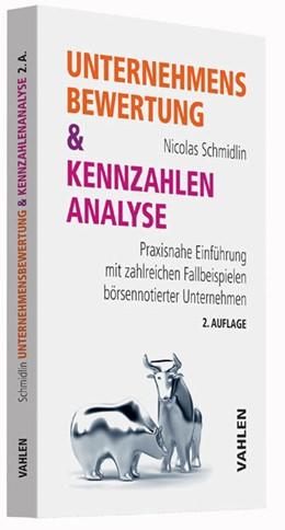 Abbildung von Schmidlin   Unternehmensbewertung & Kennzahlenanalyse   2., überarbeitete Auflage   2013   Praxisnahe Einführung mit zahl...