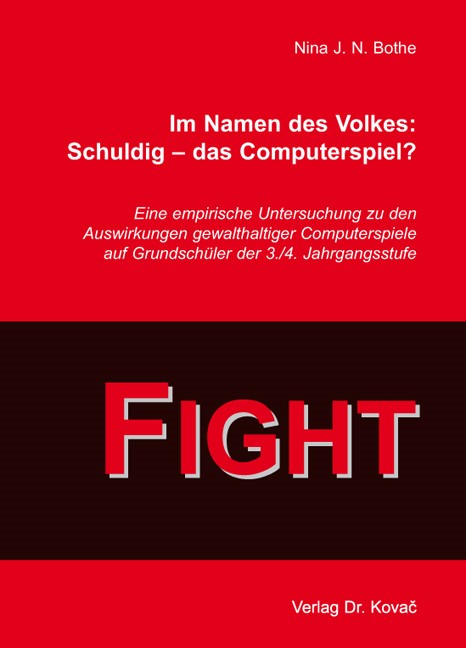 Im Namen des Volkes: Schuldig – das Computerspiel? | Bothe, 2009 | Buch (Cover)