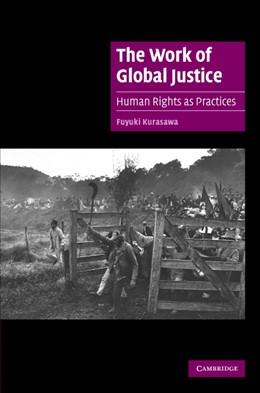 Abbildung von Kurasawa   The Work of Global Justice   2007   Human Rights as Practices