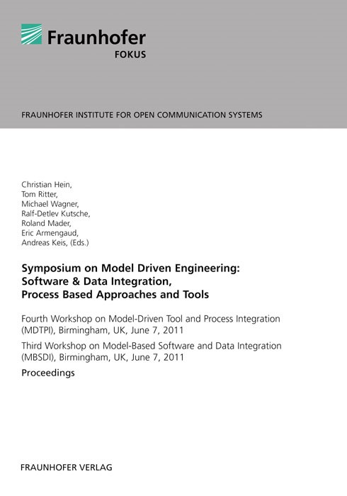 Abbildung von / Hein / Ritter / Wagner / Kutsch / Mader / Keis / Armengaud | Symposium on Model Driven Engineering: Software & Data Integration, Process Based Approaches and Tools | 2012