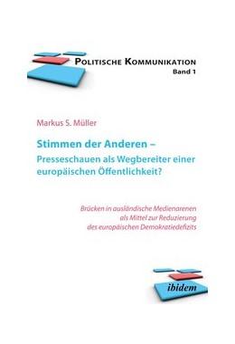Abbildung von Müller   Stimmen der Anderen - Presseschauen als Wegbereiter einer europäischen Öffentlichkeit?   2012   Brücken in ausländische Medien...   1