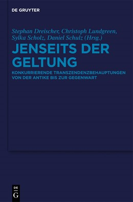 Abbildung von Dreischer / Lundgreen / Scholz / Schulz | Jenseits der Geltung | 2013 | Konkurrierende Transzendenzbeh...