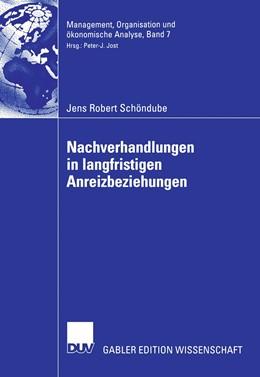 Abbildung von Schöndube | Nachverhandlungen in langfristigen Anreizbeziehungen | 2006 | 7