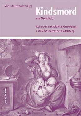 Abbildung von Metz-Becker | Kindsmord und Neonatizid | 2012 | Kulturwissenschaftliche Perspe...
