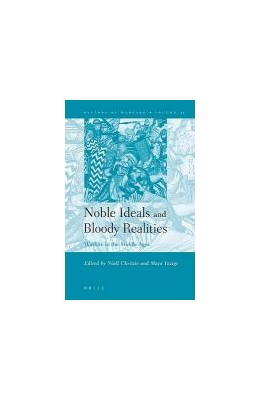 Abbildung von Christie / Yazigi | Noble Ideals and Bloody Realities | 2006 | Warfare in the Middle Ages | 37
