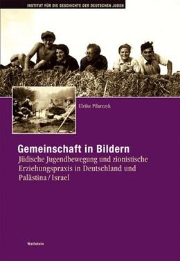 Abbildung von Pilarczyk | Gemeinschaft in Bildern | 2009 | Jüdische Jugendbewegung und zi... | 35