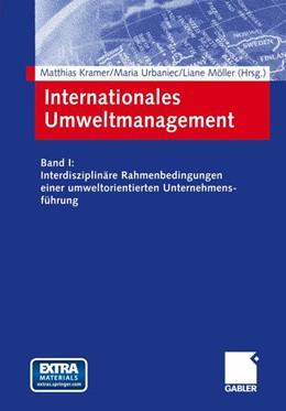 Abbildung von Kramer / Urbaniec / Möller | Internationales Umweltmanagement | 2003 | 2003 | Band I: Interdisziplinäre Rahm...